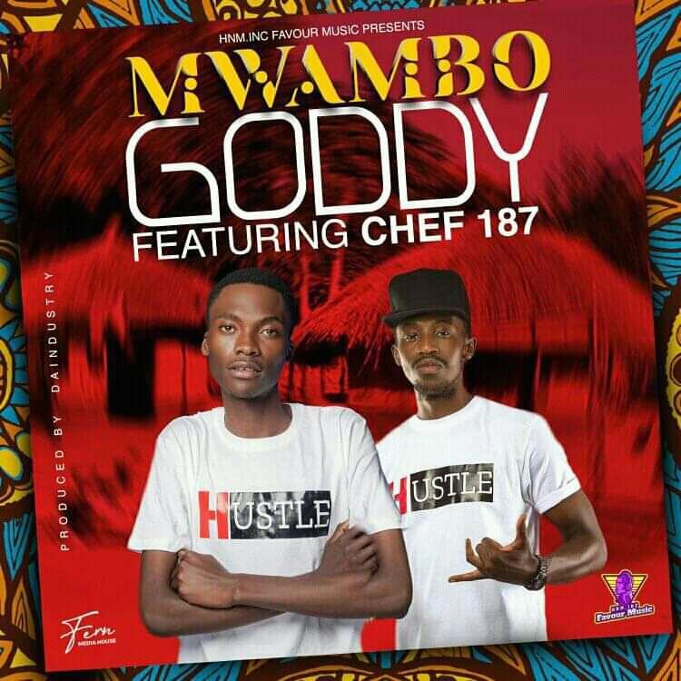 Goddy Ft Chef 187 -Mwambo