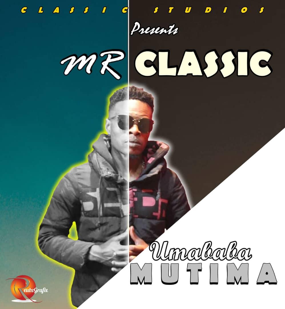 Mr Classic - Umababa Mutima